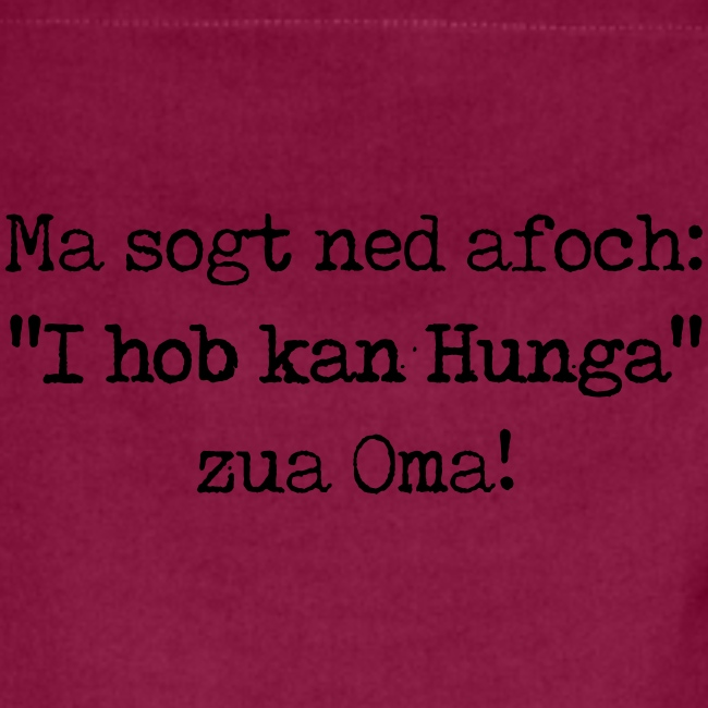 "Vorschau: Ma sogt ned afoch ""I hob kan Hunga"" zua Oma - Kontrastschürze"