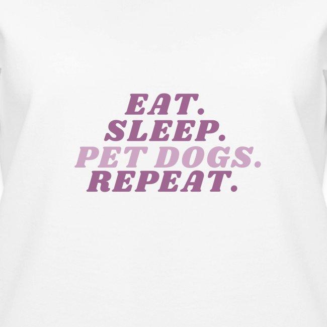Eat. Sleep. Pet dogs. Repeat. Pink