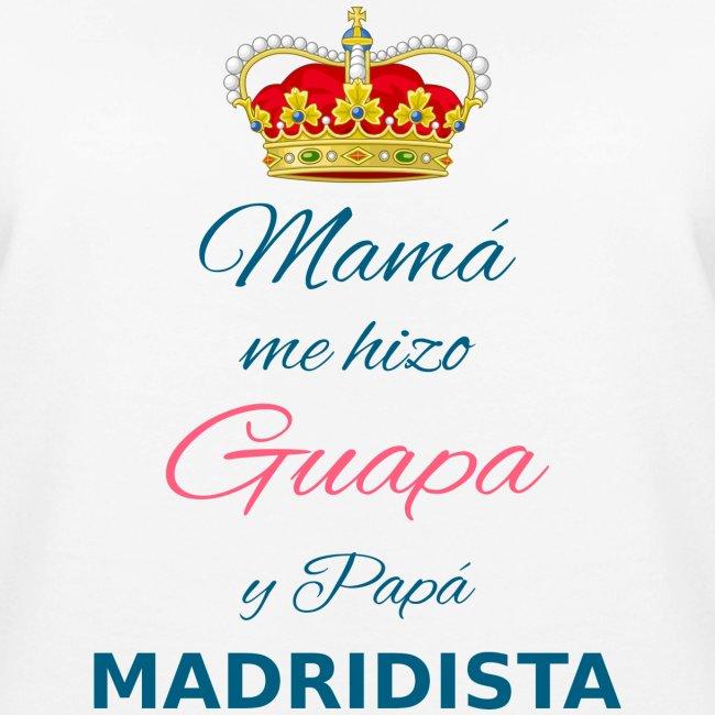 Mamà me hizo Guapa y papà MADRIDISTA