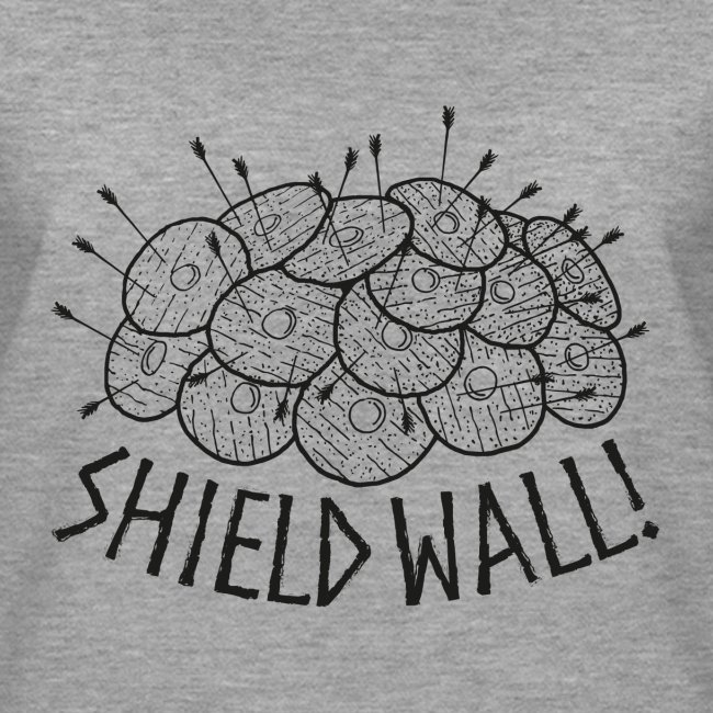 SHIELD WALL!