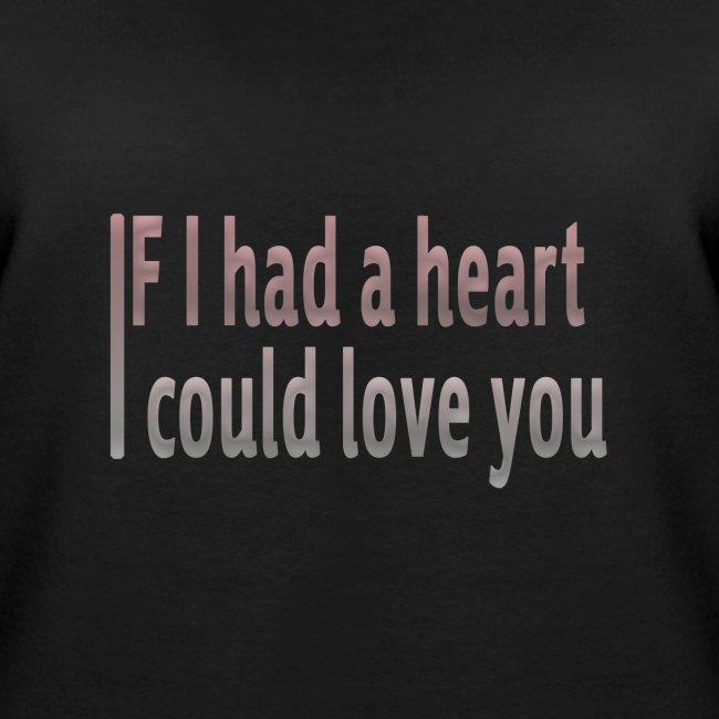 if i had a heart i could love you