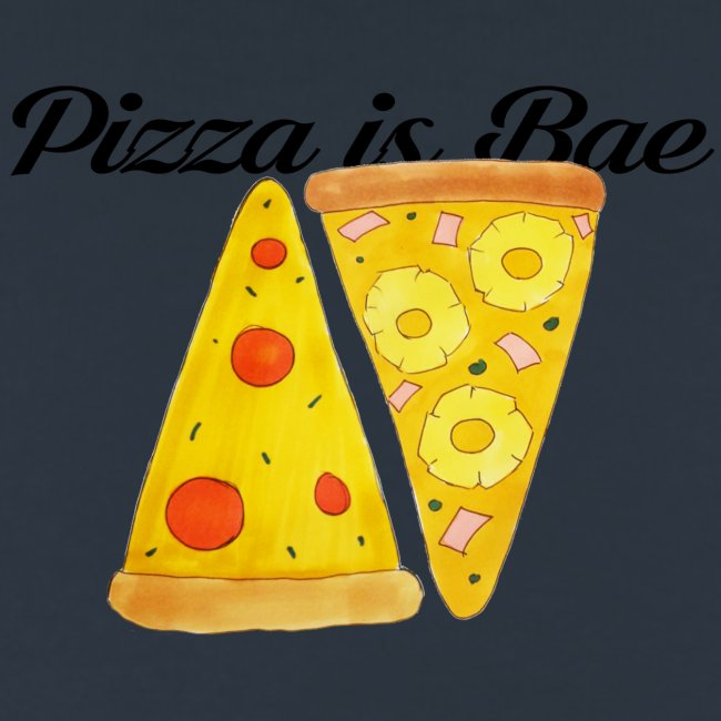 Pizza is Bae