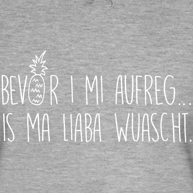 Vorschau: Bevor i mi aufreg is ma liaba wuascht - Männer Premium Pullover