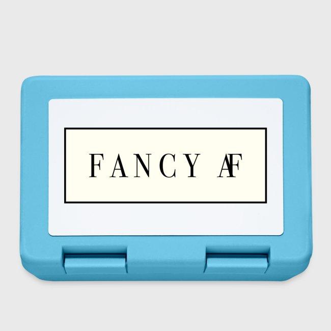 Fancy AF
