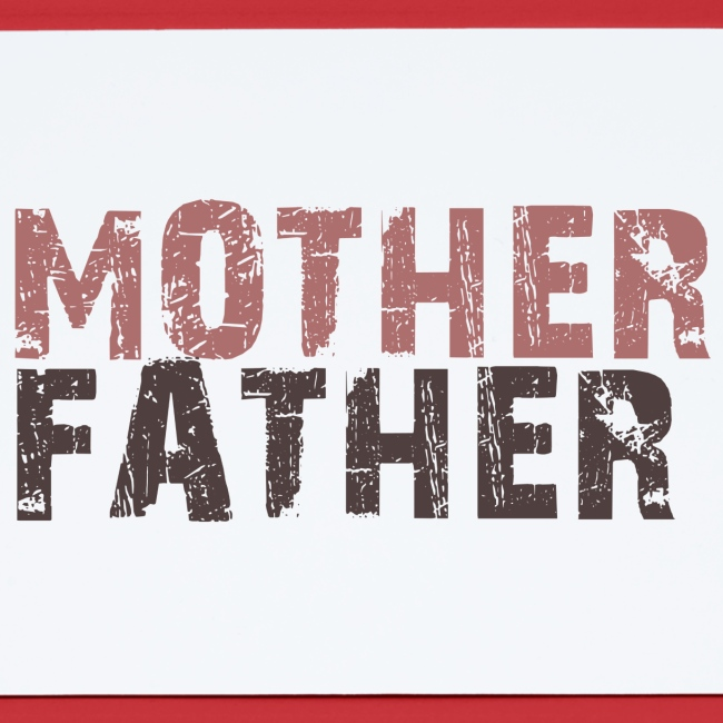 MOTHER FATHER