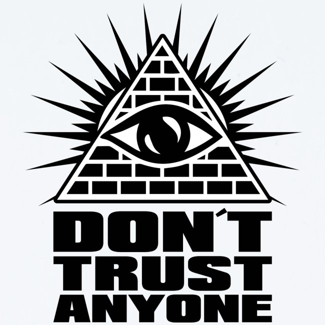 dont trust anyone
