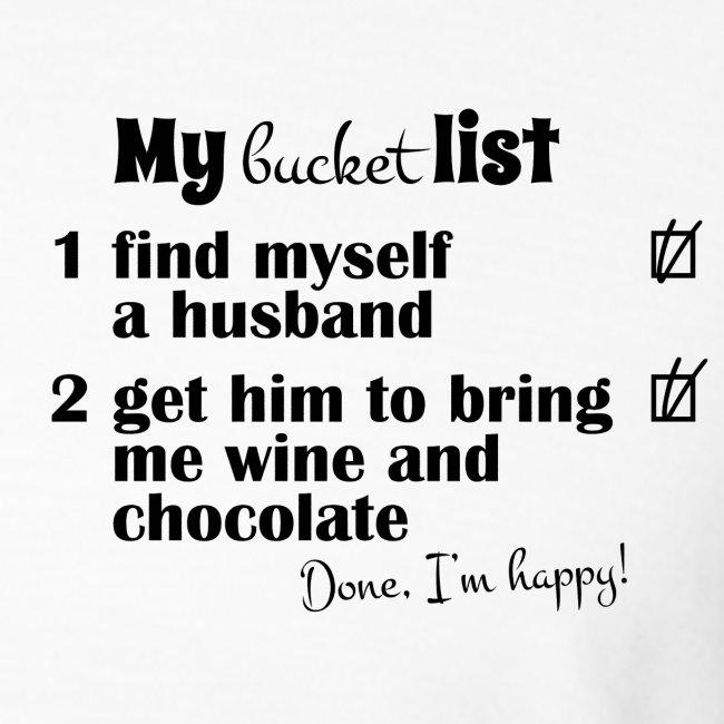 My bucket list, husband bring wine and chocholate