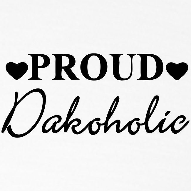 Proud Dakoholic
