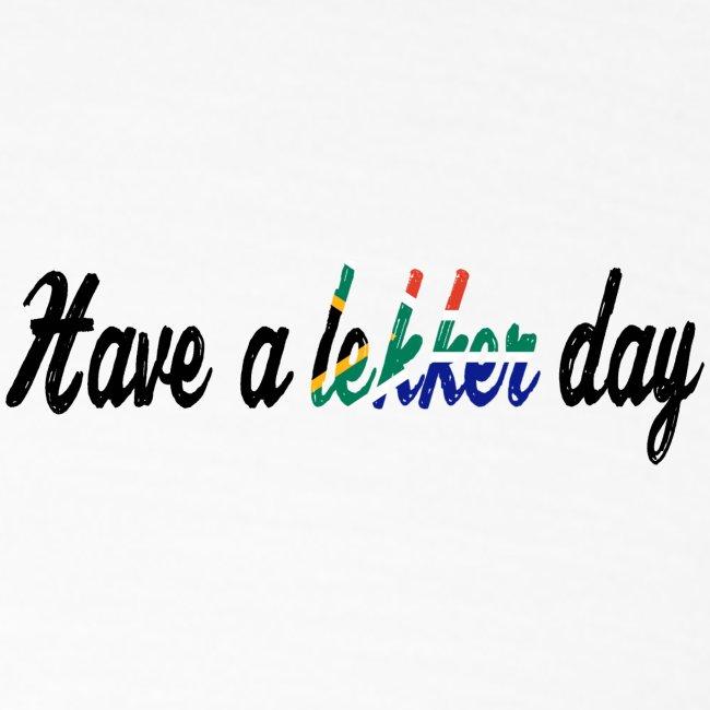 Have a lekker day