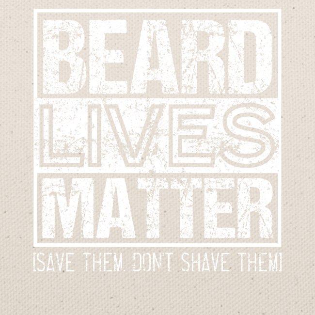 BEARD LIVES MATTER Bearded Men
