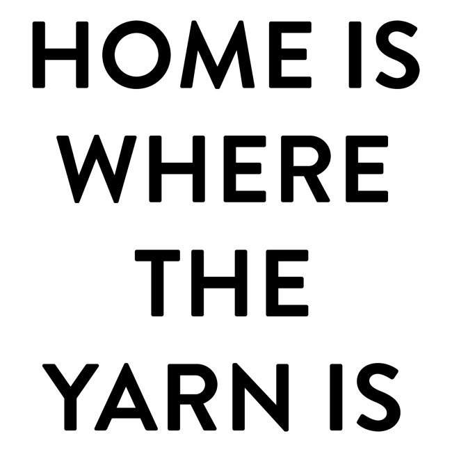 Breien - Home is where the Yarn is