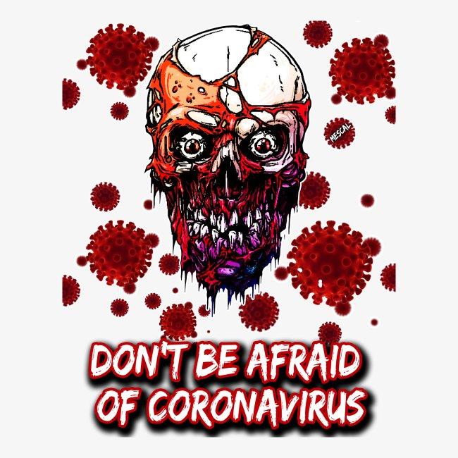 Don't be afraid of Coronavirus - Non aver paura