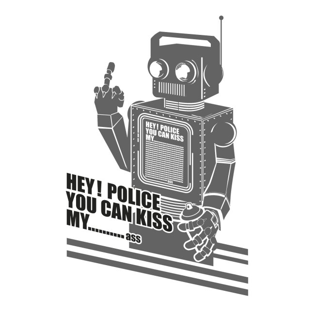 √ Hey police you can kiss my
