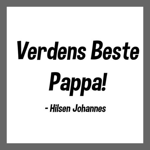 Pappa - Hilsen Johannes - Klistremerke