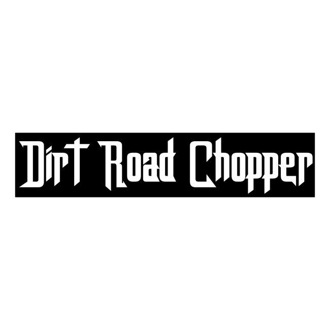 Dirt Road Chopper