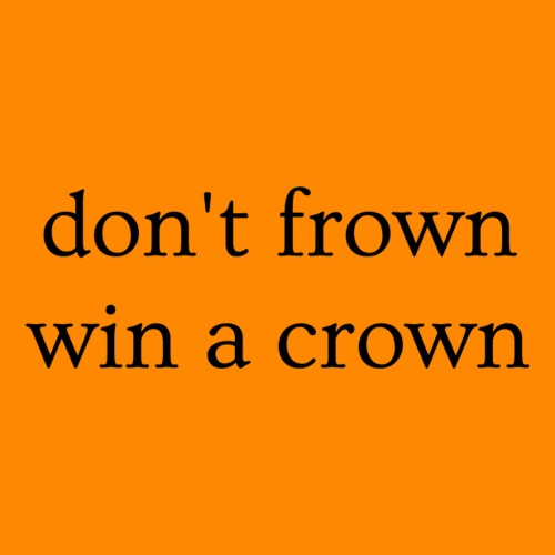 don t frown win a crown black - Sticker