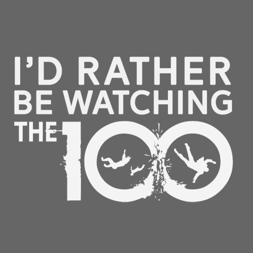 I'd Rather Be Watching The100 - Autocollant