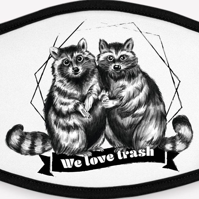 Racoon – We love trash