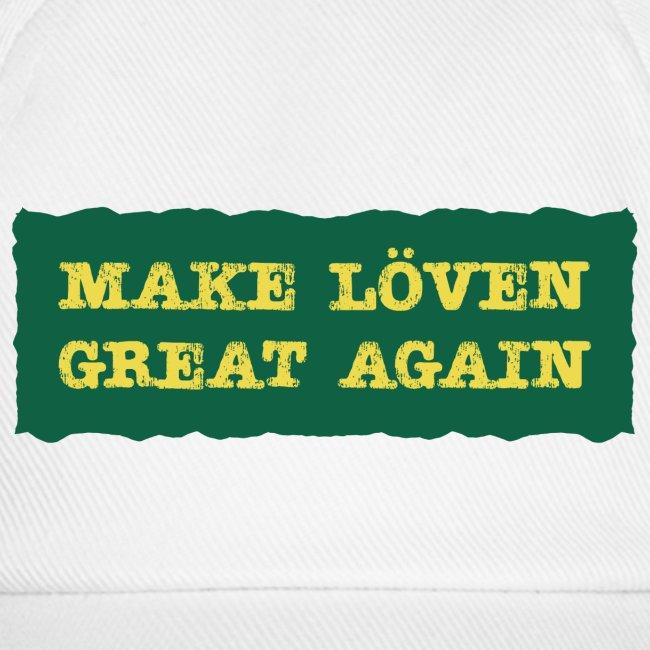 Make Löven great again