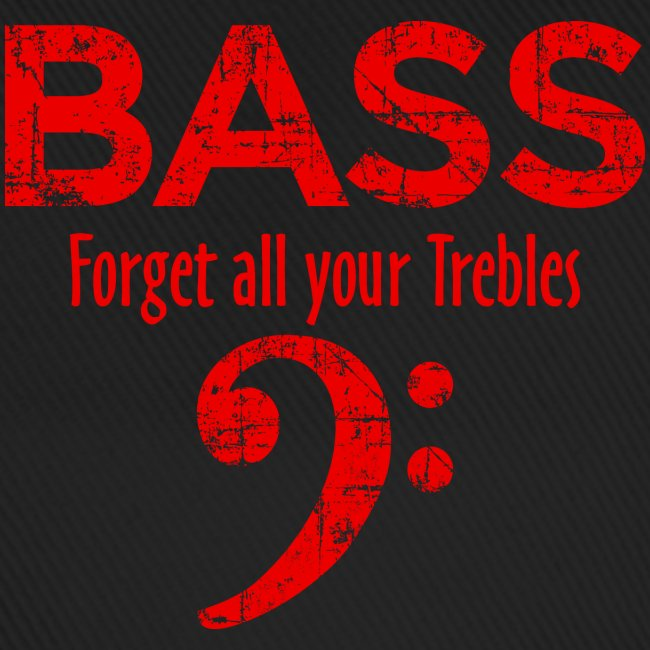BASS Forget all your trebles (Vintage/Rot)