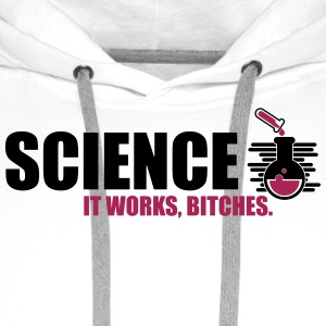 Science It Works Bitches - Men's Premium Hoodie