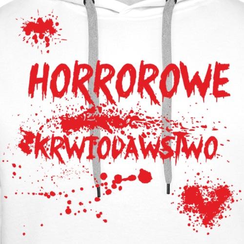 Horrorowe krwiodawstwo - Bluza męska Premium z kapturem