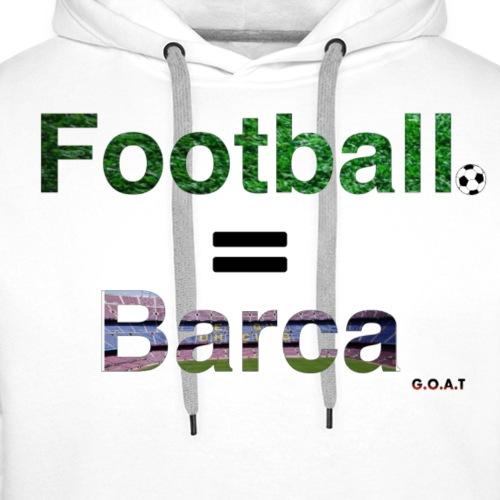 FOOTBALL = BARCA (G.O.A.T) - Mannen Premium hoodie