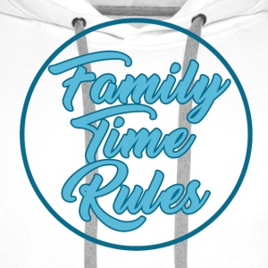 Family Time Rules - Family - Männer Premium Hoodie