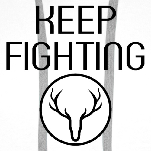 KEEP FIGHTING - Männer Premium Hoodie