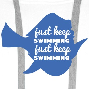 Zwemmen / float: Just Keep Swimming - Mannen Premium hoodie