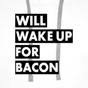 Will Wake Up For Bacon - Men's Premium Hoodie