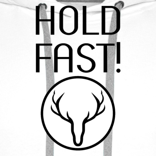 HOLD FAST - Männer Premium Hoodie