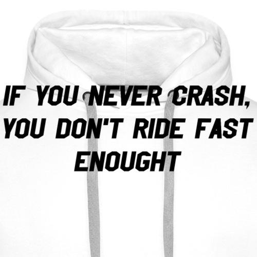 If you never crash... - Premiumluvtröja herr