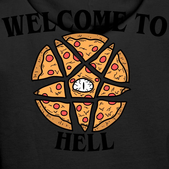 """PIZZA """"WELCOME TO THE HELL"""""""