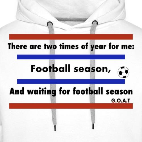 FOOTBALL QOUTE (G.O.A.T) - Mannen Premium hoodie