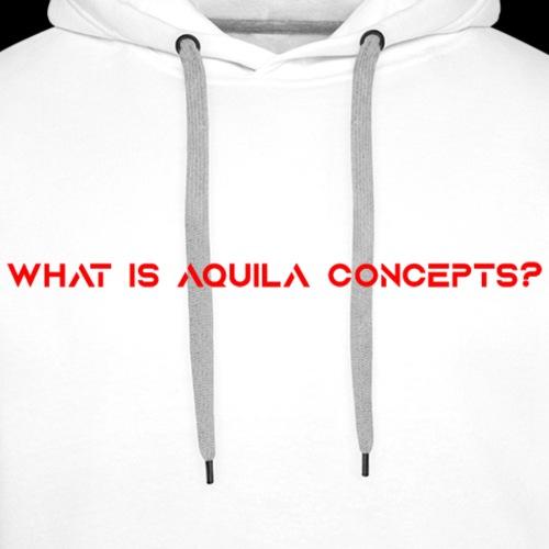 What is Aquila Concepts - Männer Premium Hoodie