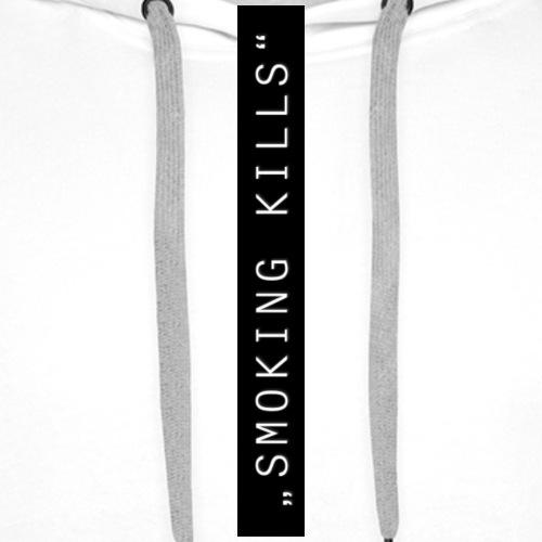 """""""SMOKING KILLS"""" - Männer Premium Hoodie"""