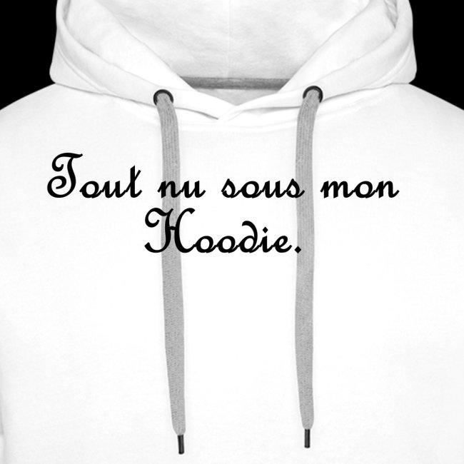 Tout nu sous mon Hoodie
