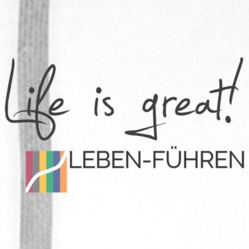 Life is Great - Männer Premium Hoodie