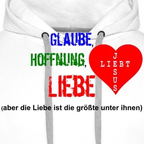 Glaube Hoffnung Liebe - Männer Premium Hoodie