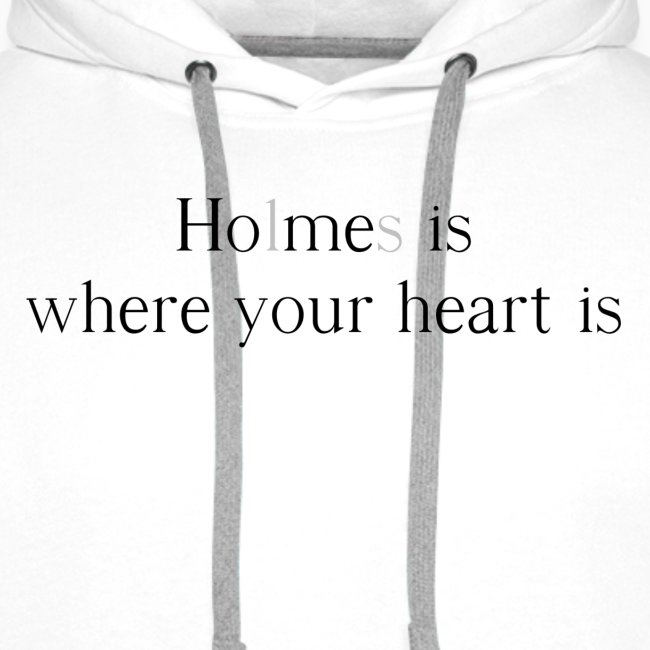 Holmes is where your heart is