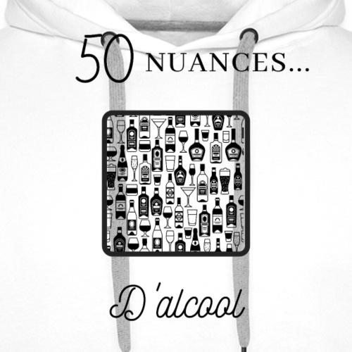 50 Nuances...d'alcool - Sweat-shirt à capuche Premium pour hommes