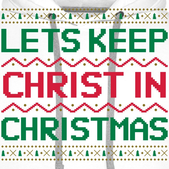 LETS KEEP CHRIST IN CHRISTMAS