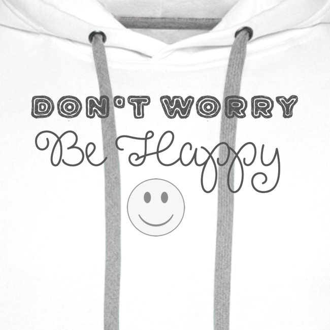 Don't Worry - Be happy