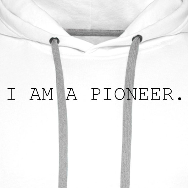 You're a pioneer - Black Text
