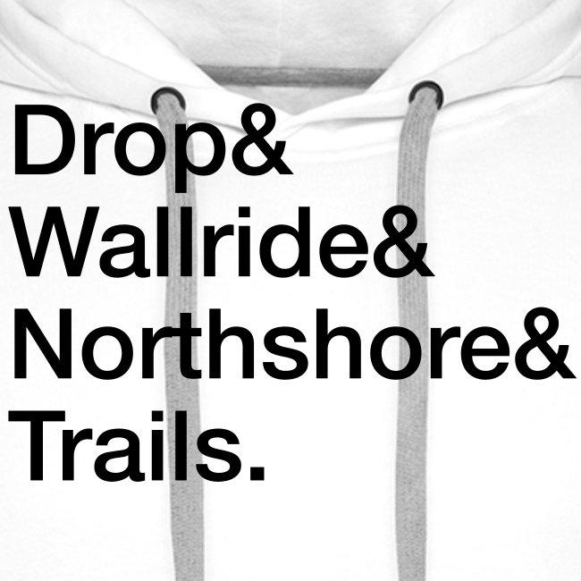 Drop & Wallride & Northshore & Trails