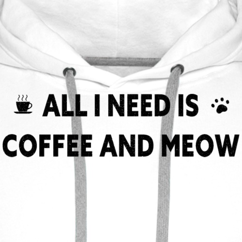 All I Need Is Coffee And Meow - Premiumluvtröja herr