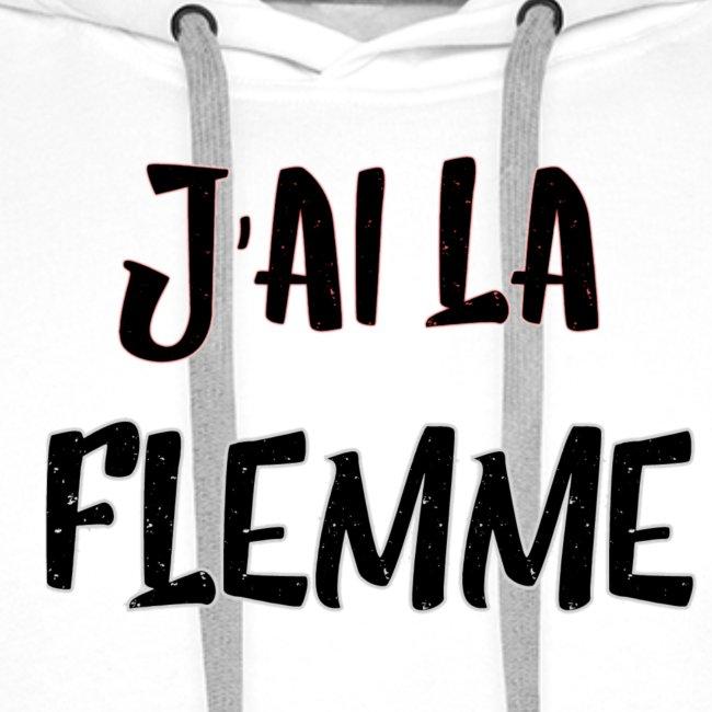 """""""J'ai la FLEMME"""""""