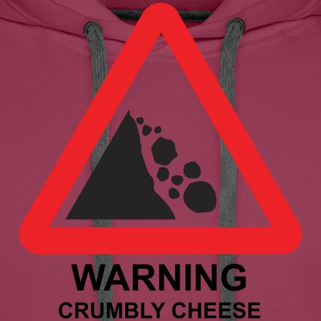 WARNING: CRUMBLY CHEESE