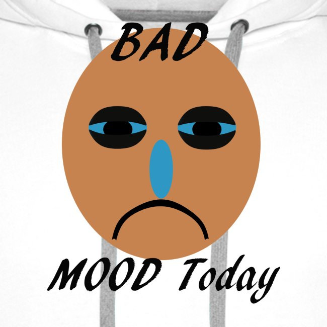 Bad mood today